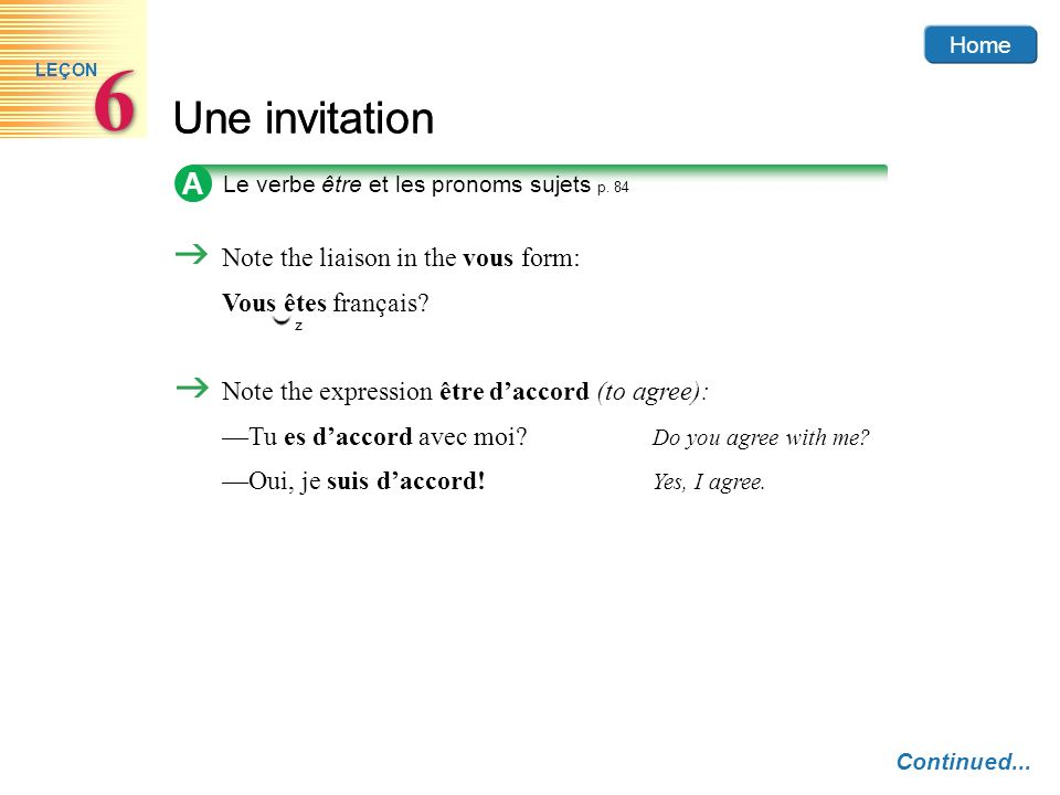 6 Une invitation A Note the liaison in the vous form: