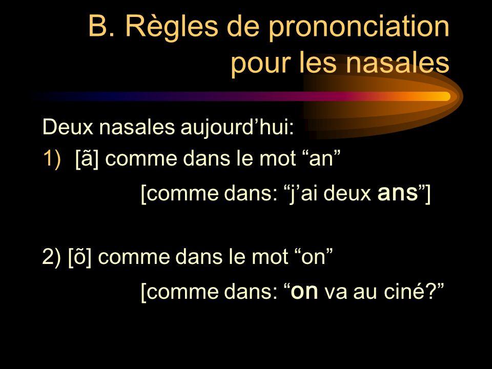B. Règles de prononciation pour les nasales