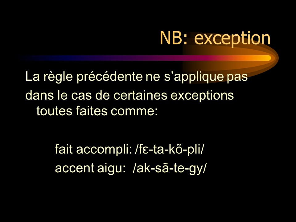 NB: exception La règle précédente ne s'applique pas