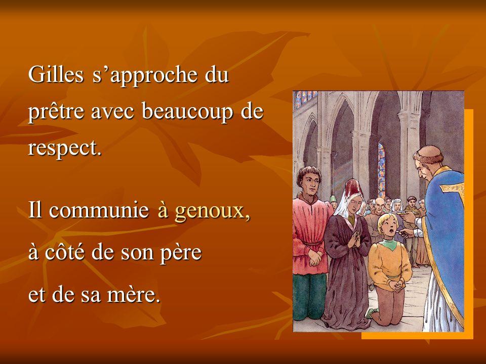 Gilles s'approche du prêtre avec beaucoup de respect.