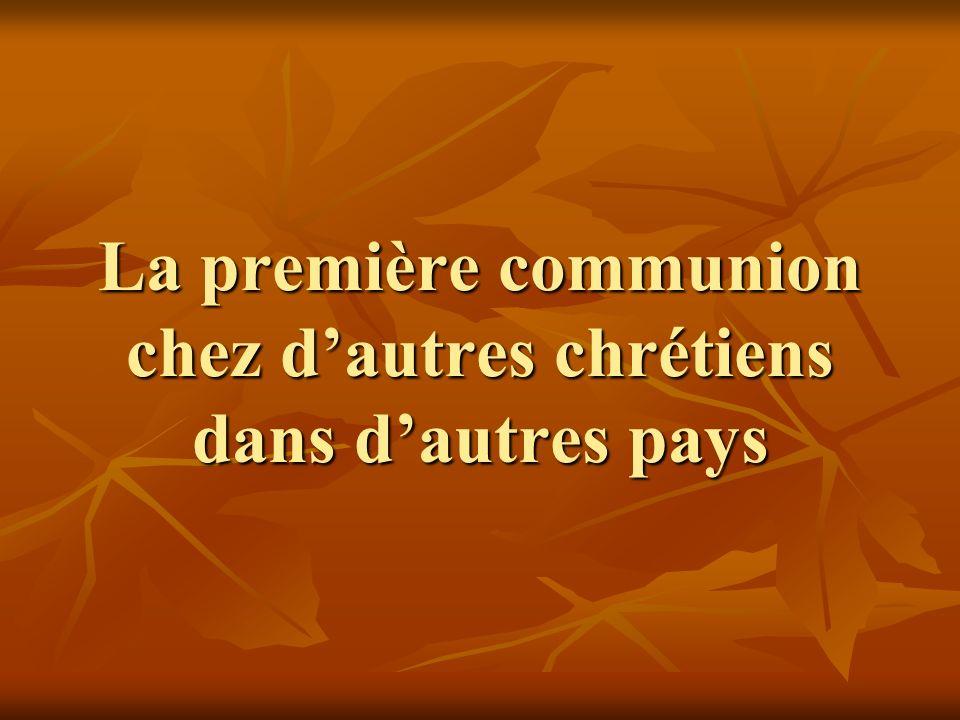 La première communion chez d'autres chrétiens dans d'autres pays