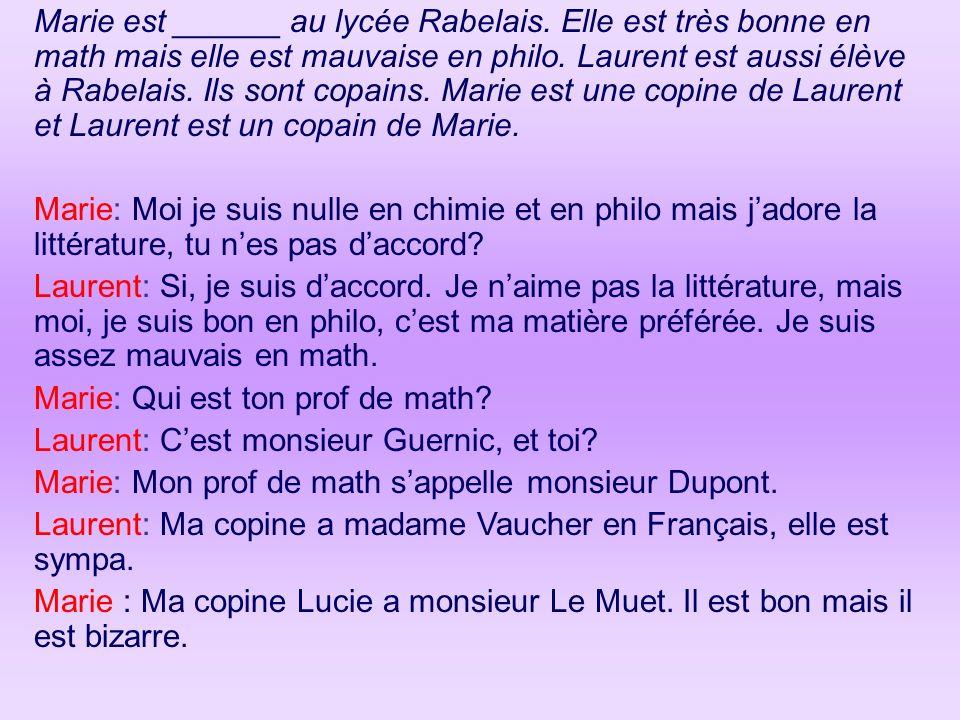 Marie est ______ au lycée Rabelais