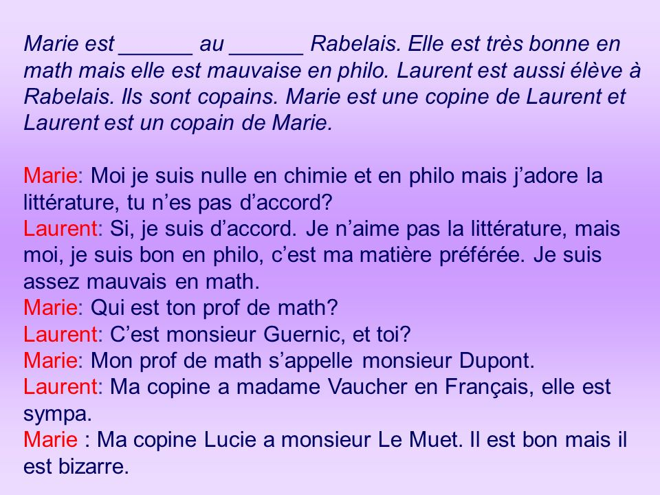 Marie est ______ au ______ Rabelais