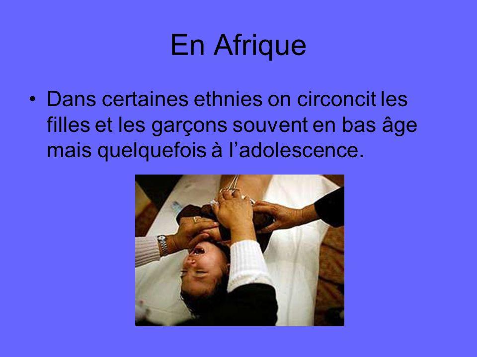 En AfriqueDans certaines ethnies on circoncit les filles et les garçons souvent en bas âge mais quelquefois à l'adolescence.