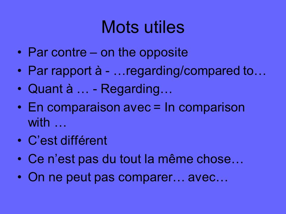 Mots utiles Par contre – on the opposite