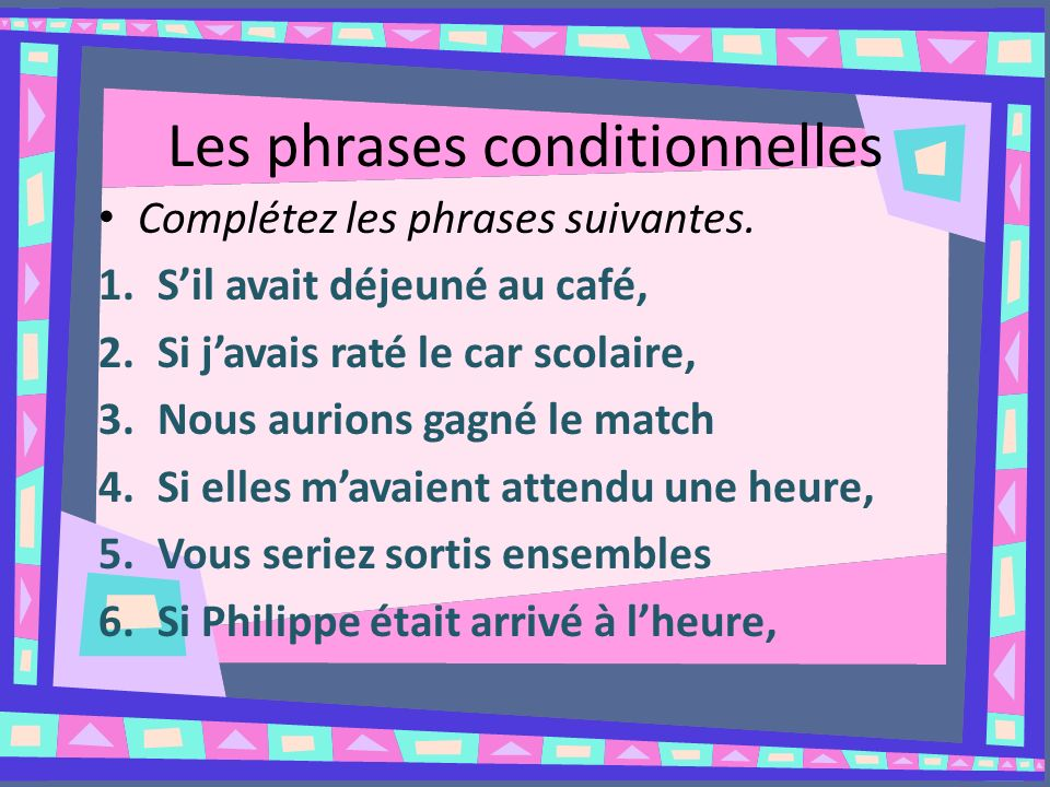 Les phrases conditionnelles