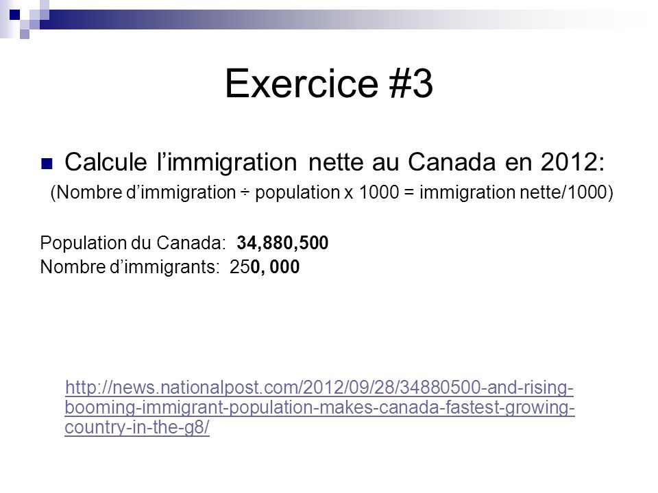 Exercice #3 Calcule l'immigration nette au Canada en 2012: