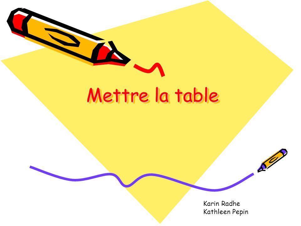Mettre la table Karin Radhe Kathleen Pepin