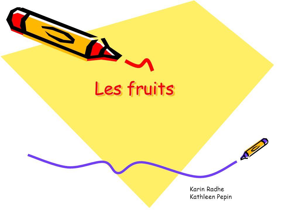 Les fruits Karin Radhe Kathleen Pepin