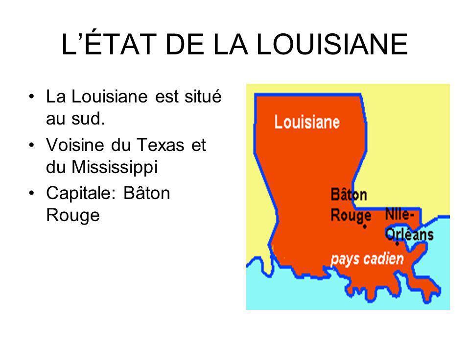 L'ÉTAT DE LA LOUISIANE La Louisiane est situé au sud.