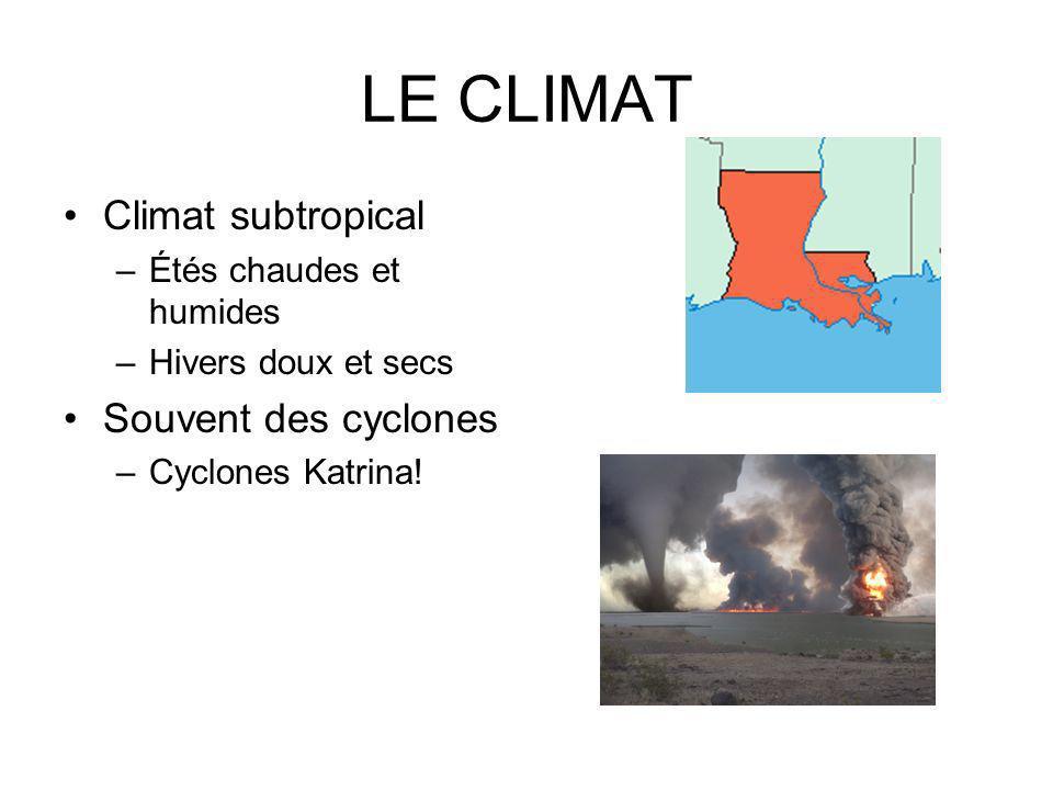 LE CLIMAT Climat subtropical Souvent des cyclones