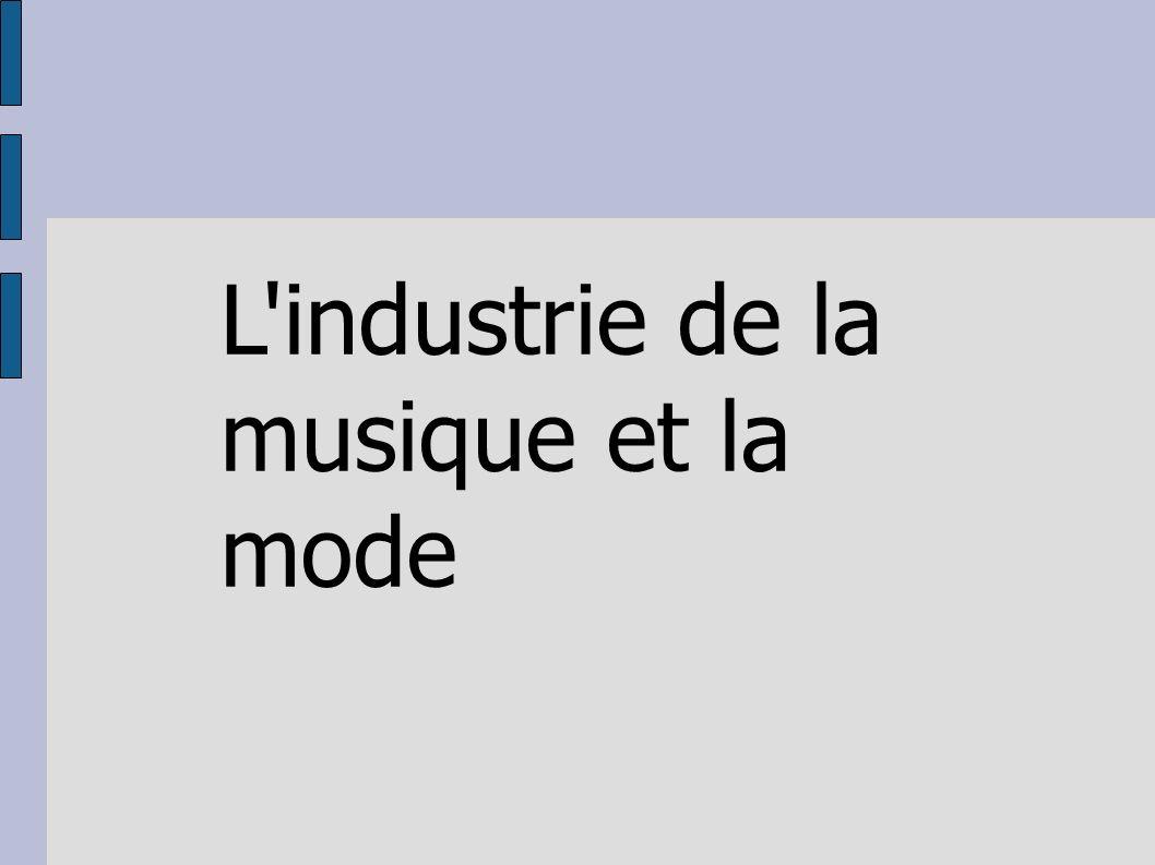L industrie de la musique et la mode