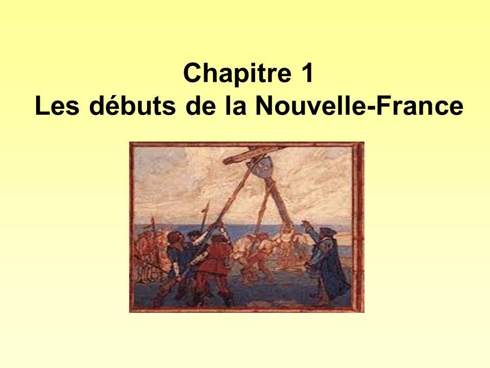 Chapitre 1 Les débuts de la Nouvelle-France