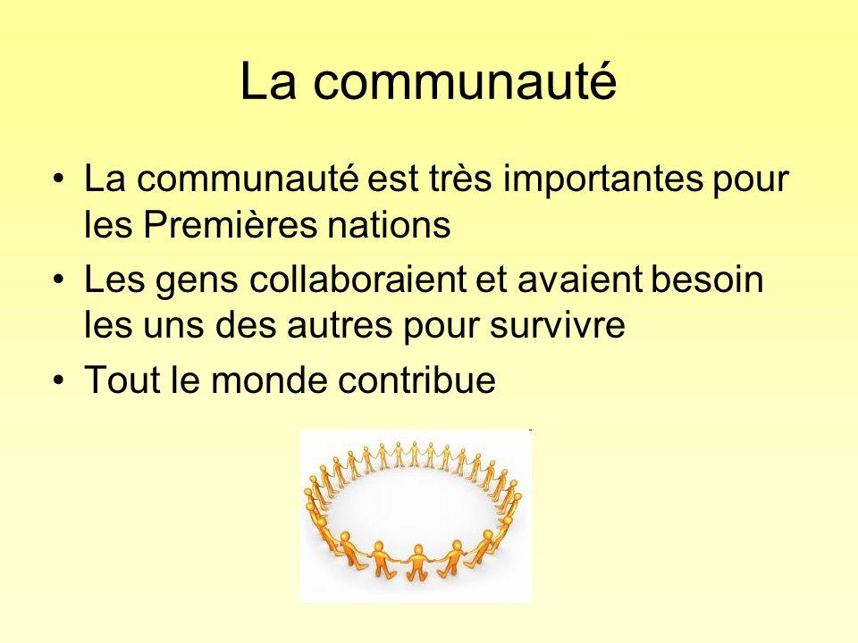 La communauté La communauté est très importantes pour les Premières nations.
