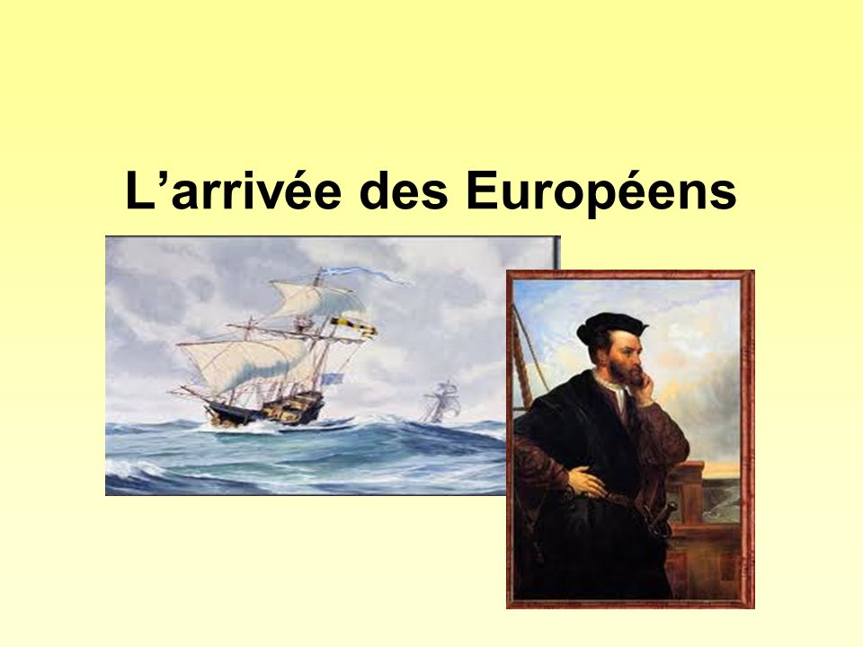 L'arrivée des Européens