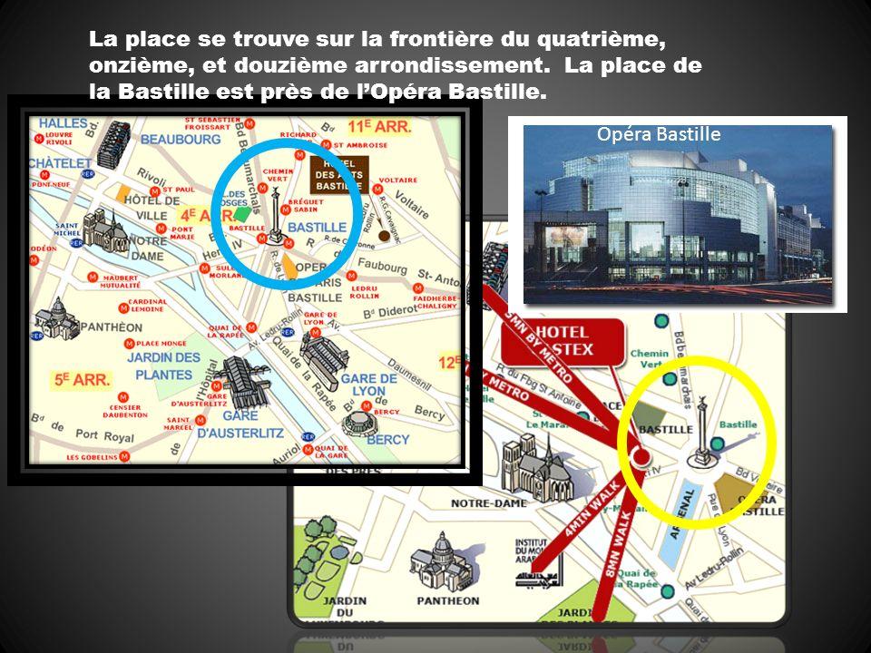 La place se trouve sur la frontière du quatrième, onzième, et douzième arrondissement. La place de la Bastille est près de l'Opéra Bastille.