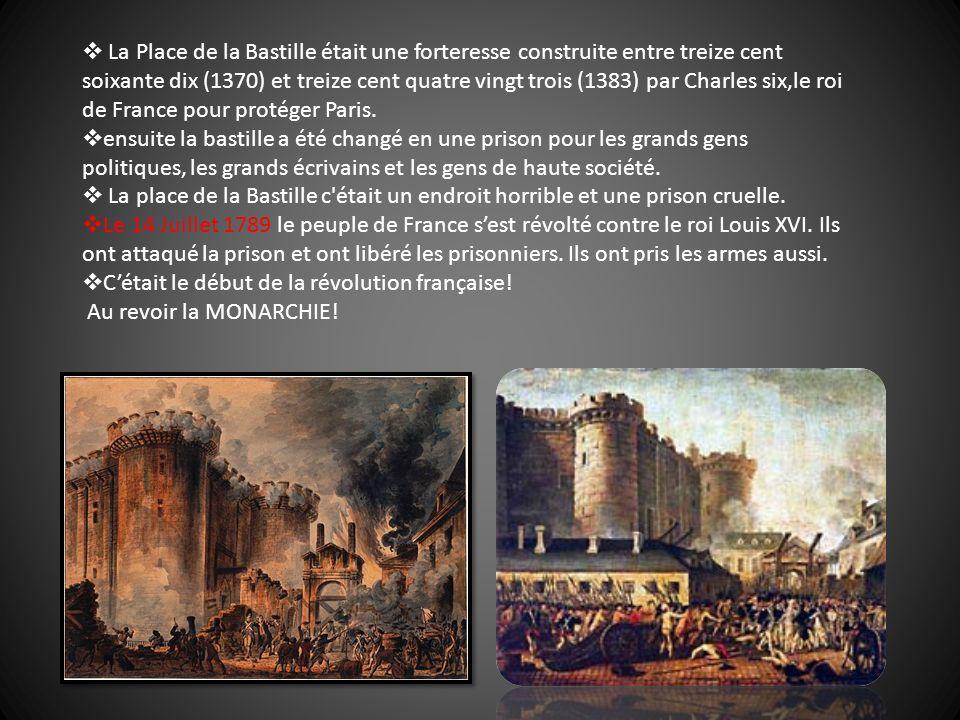 La Place de la Bastille était une forteresse construite entre treize cent soixante dix (1370) et treize cent quatre vingt trois (1383) par Charles six,le roi de France pour protéger Paris.