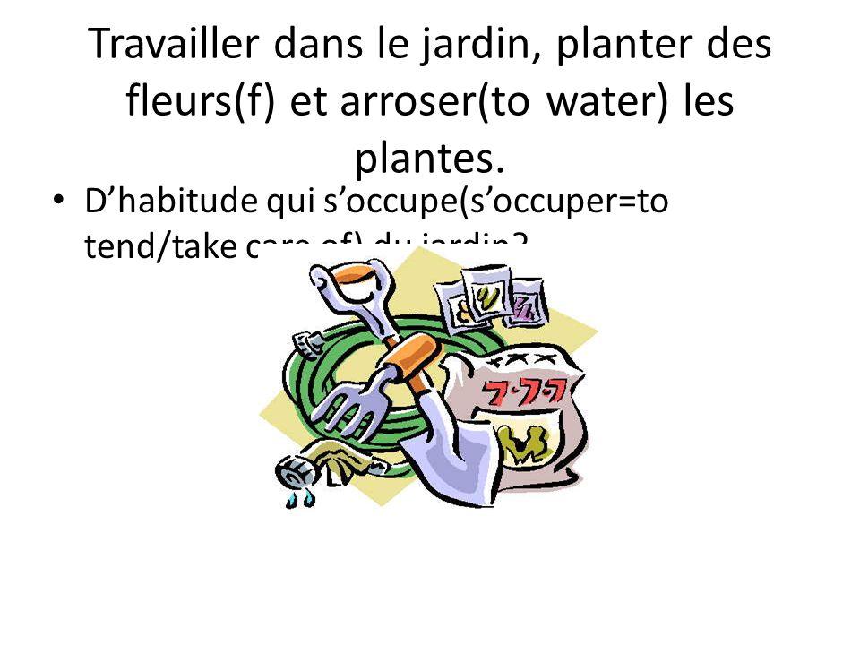 Travailler dans le jardin, planter des fleurs(f) et arroser(to water) les plantes.