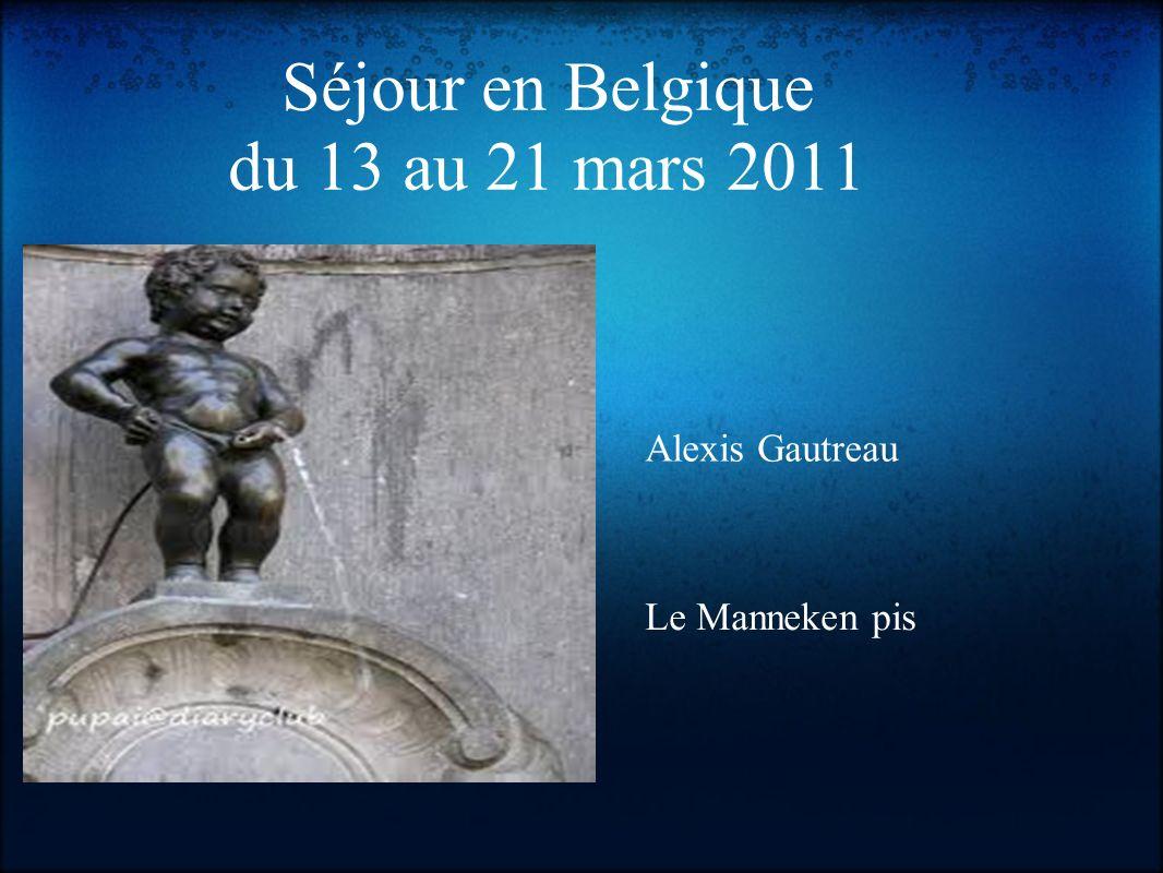 Séjour en Belgique du 13 au 21 mars 2011