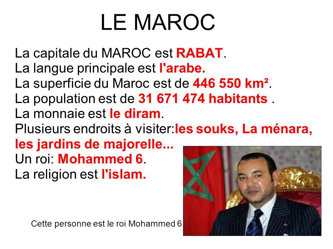 LE MAROC La capitale du MAROC est RABAT.