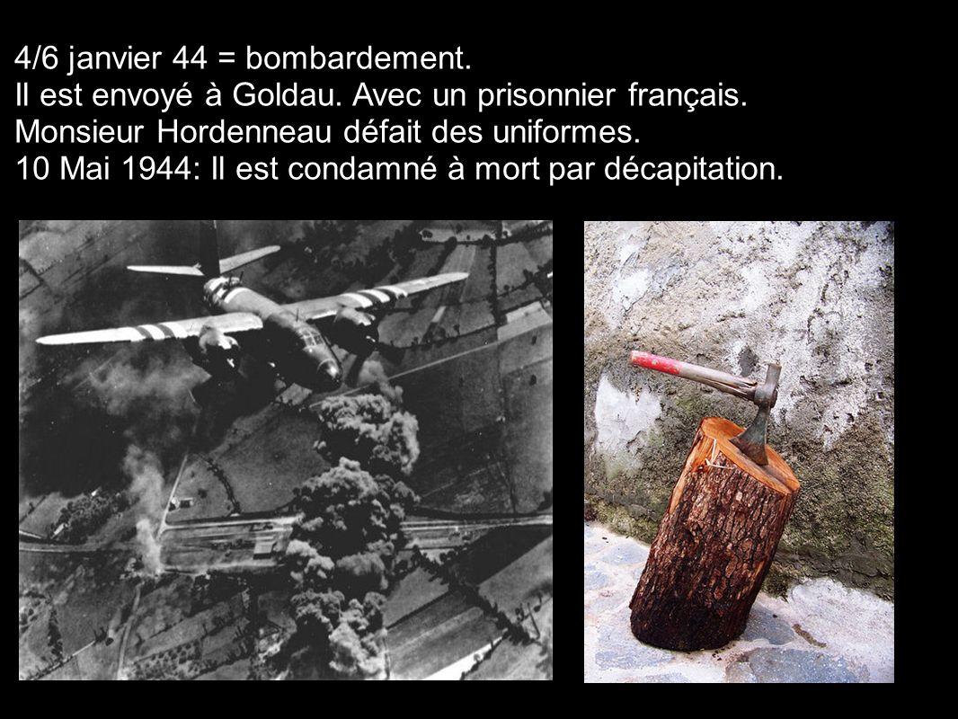 4/6 janvier 44 = bombardement.