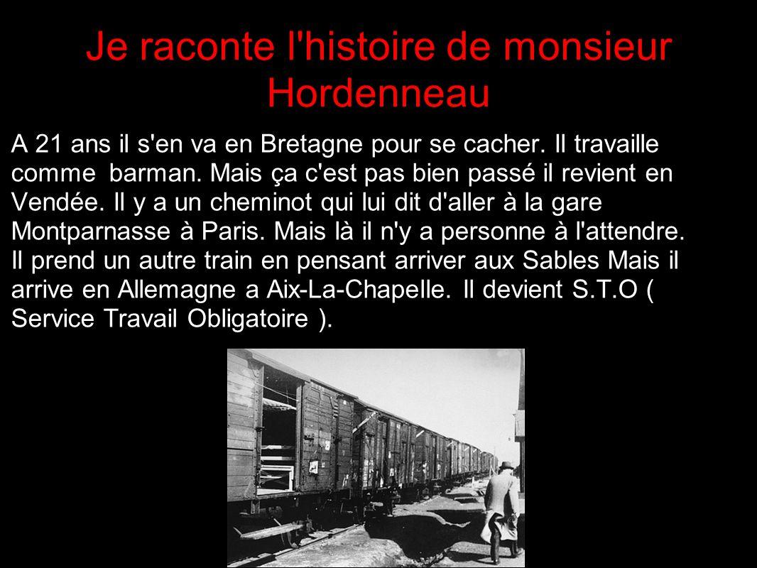 Je raconte l histoire de monsieur Hordenneau