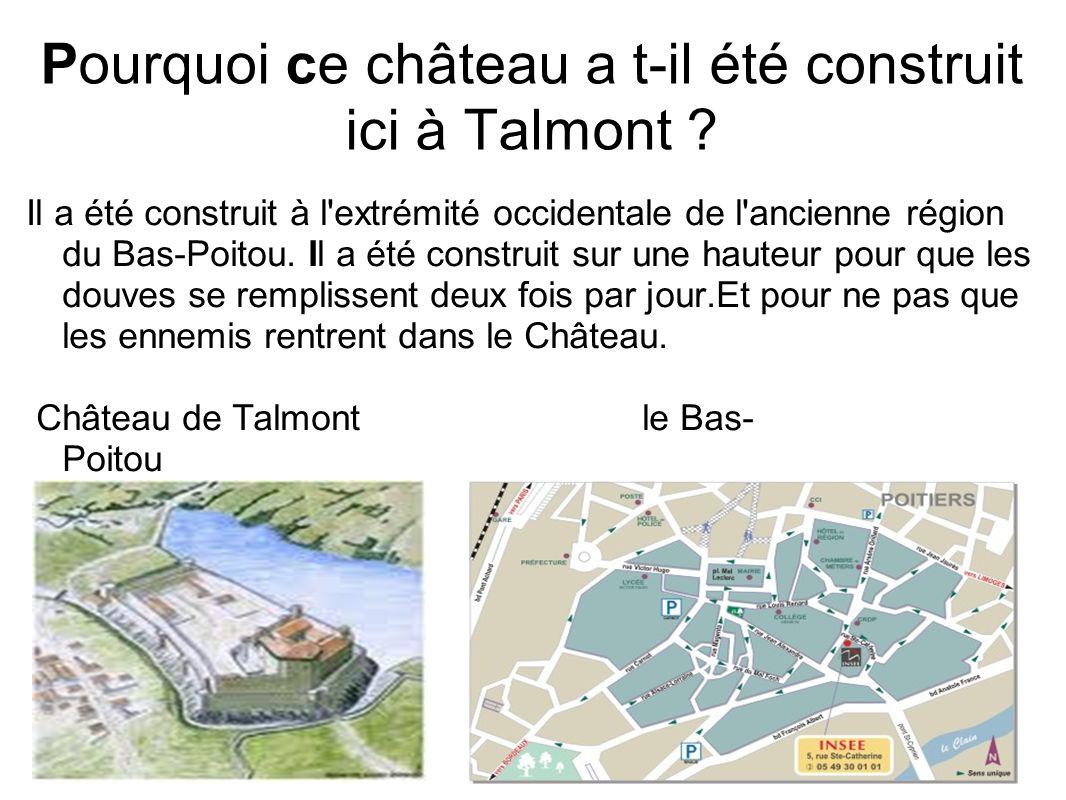 Pourquoi ce château a t-il été construit ici à Talmont