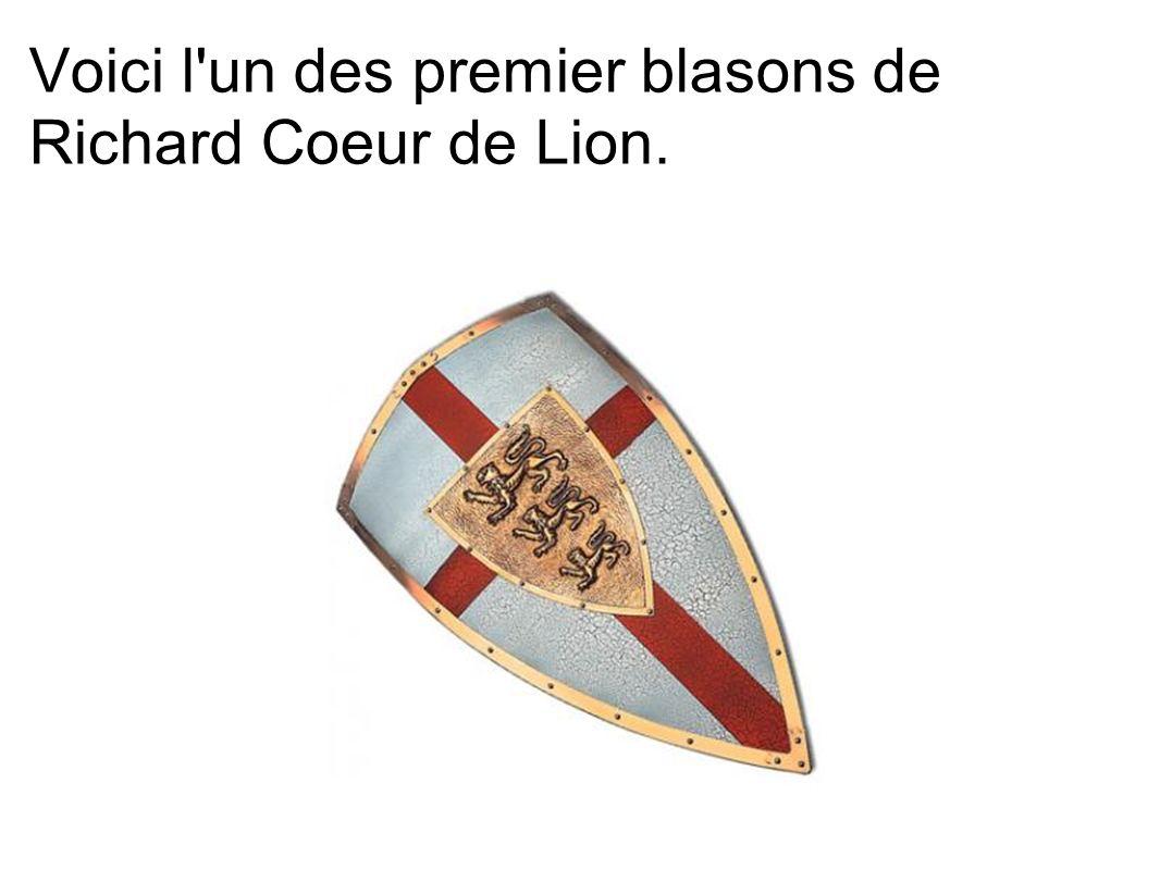 Voici l un des premier blasons de Richard Coeur de Lion.