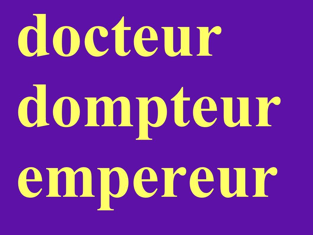 docteur dompteur empereur