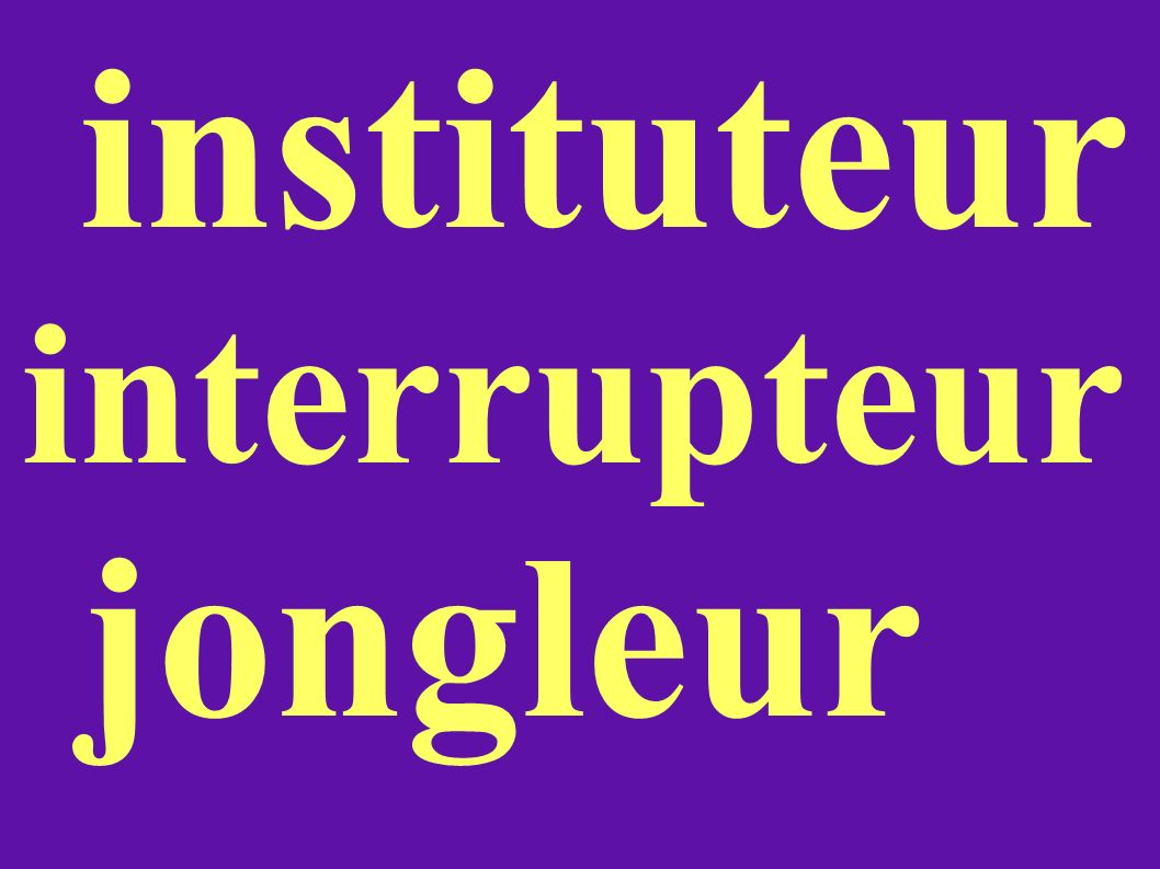 instituteur interrupteur jongleur