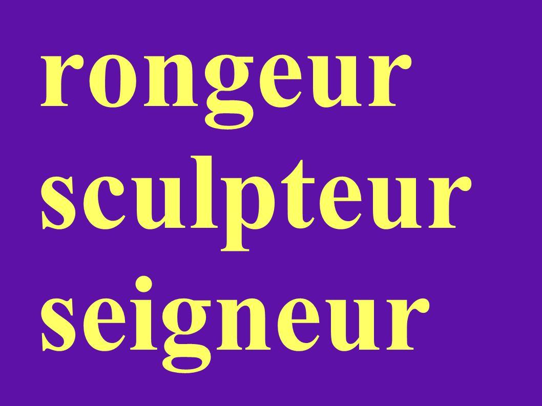 rongeur sculpteur seigneur