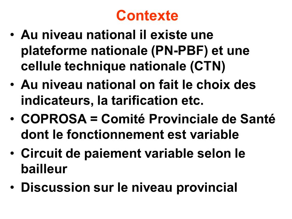 Contexte Au niveau national il existe une plateforme nationale (PN-PBF) et une cellule technique nationale (CTN)