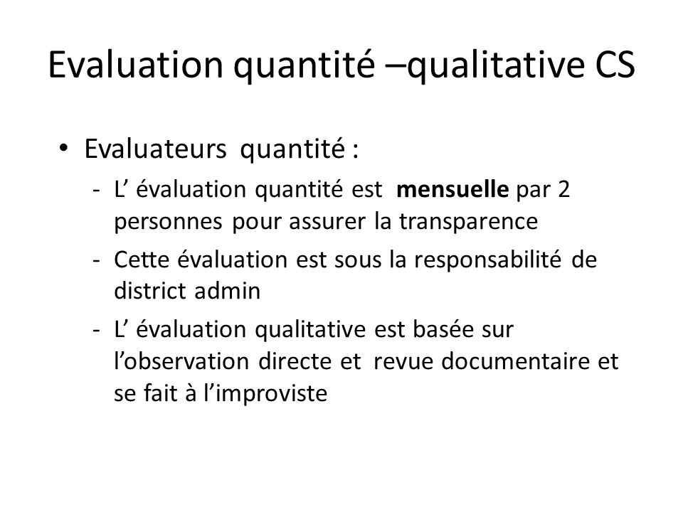 Evaluation quantité –qualitative CS