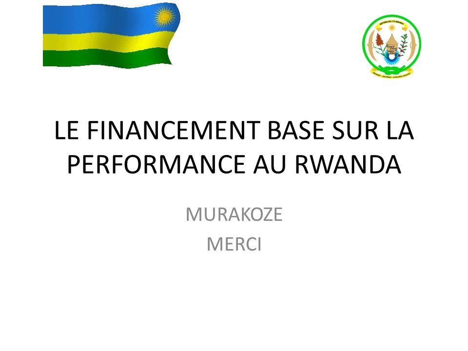 LE FINANCEMENT BASE SUR LA PERFORMANCE AU RWANDA