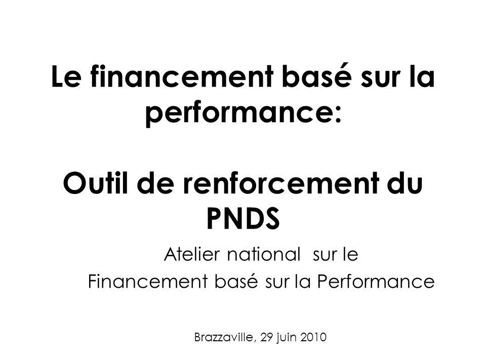 Le financement basé sur la performance: Outil de renforcement du PNDS
