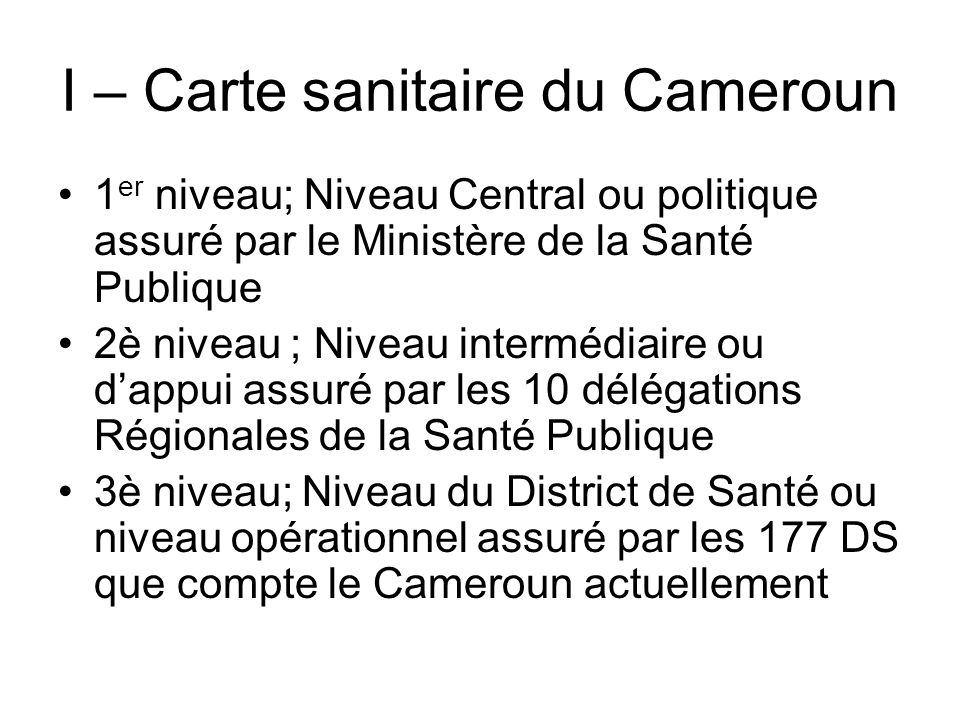 I – Carte sanitaire du Cameroun