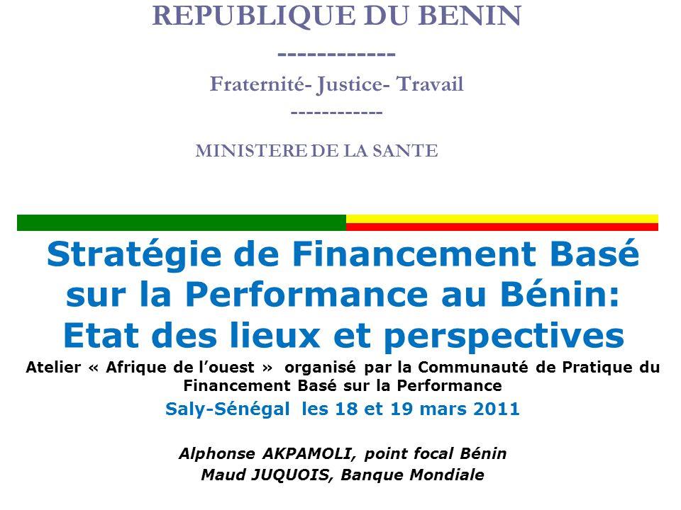 REPUBLIQUE DU BENIN ------------ Fraternité- Justice- Travail ------------