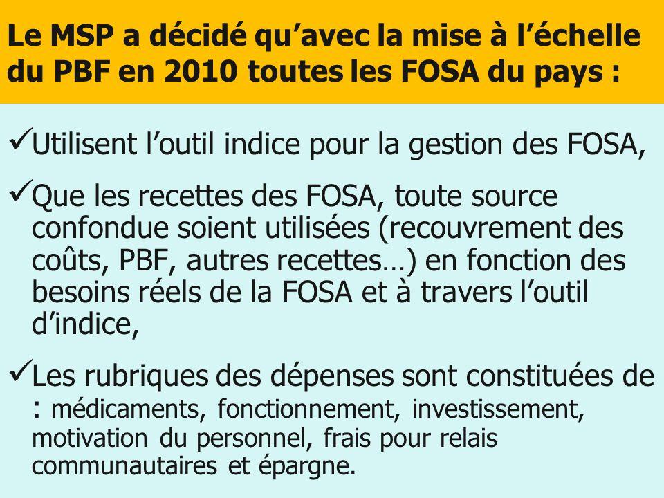 Le MSP a décidé qu'avec la mise à l'échelle du PBF en 2010 toutes les FOSA du pays :
