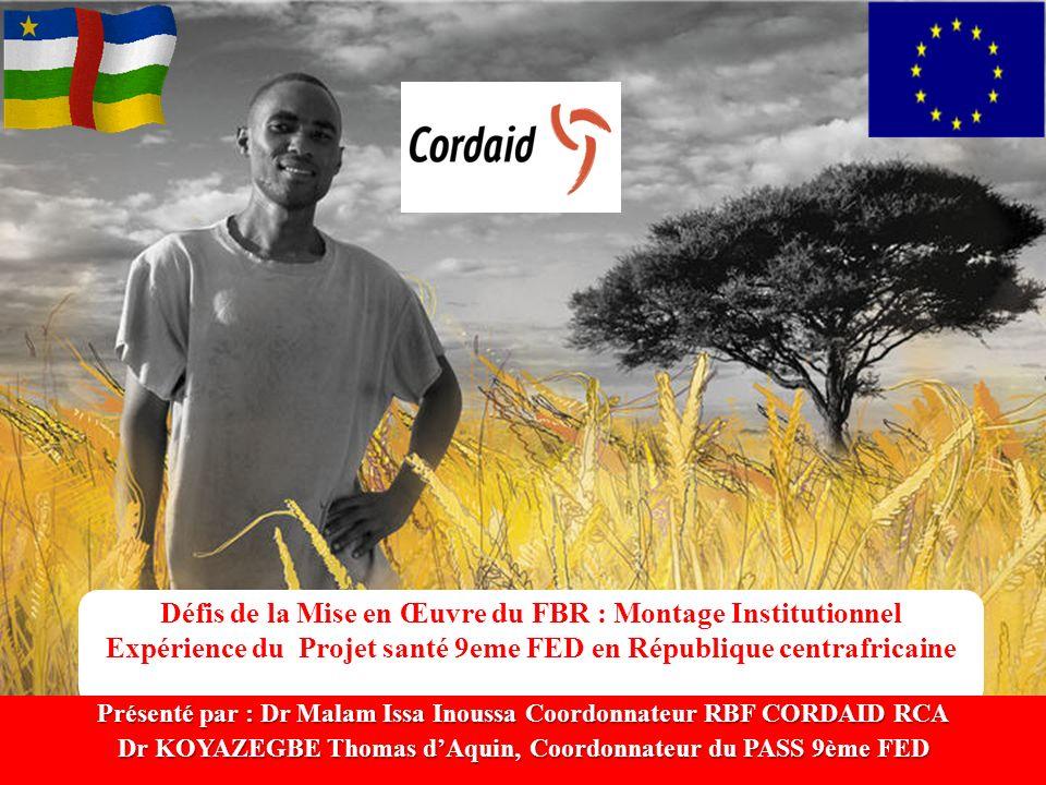Défis de la Mise en Œuvre du FBR : Montage Institutionnel Expérience du Projet santé 9eme FED en République centrafricaine