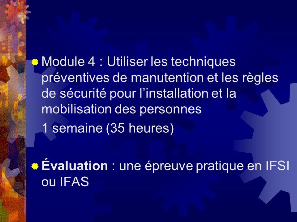 Module 4 : Utiliser les techniques préventives de manutention et les règles de sécurité pour l'installation et la mobilisation des personnes