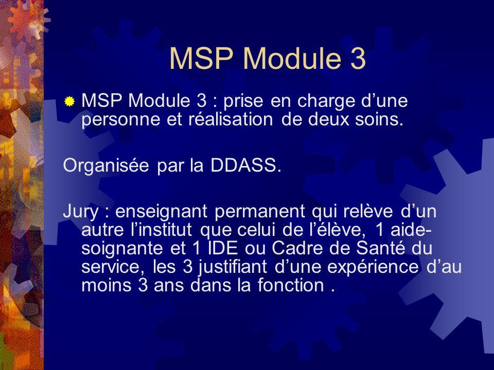 MSP Module 3 MSP Module 3 : prise en charge d'une personne et réalisation de deux soins. Organisée par la DDASS.
