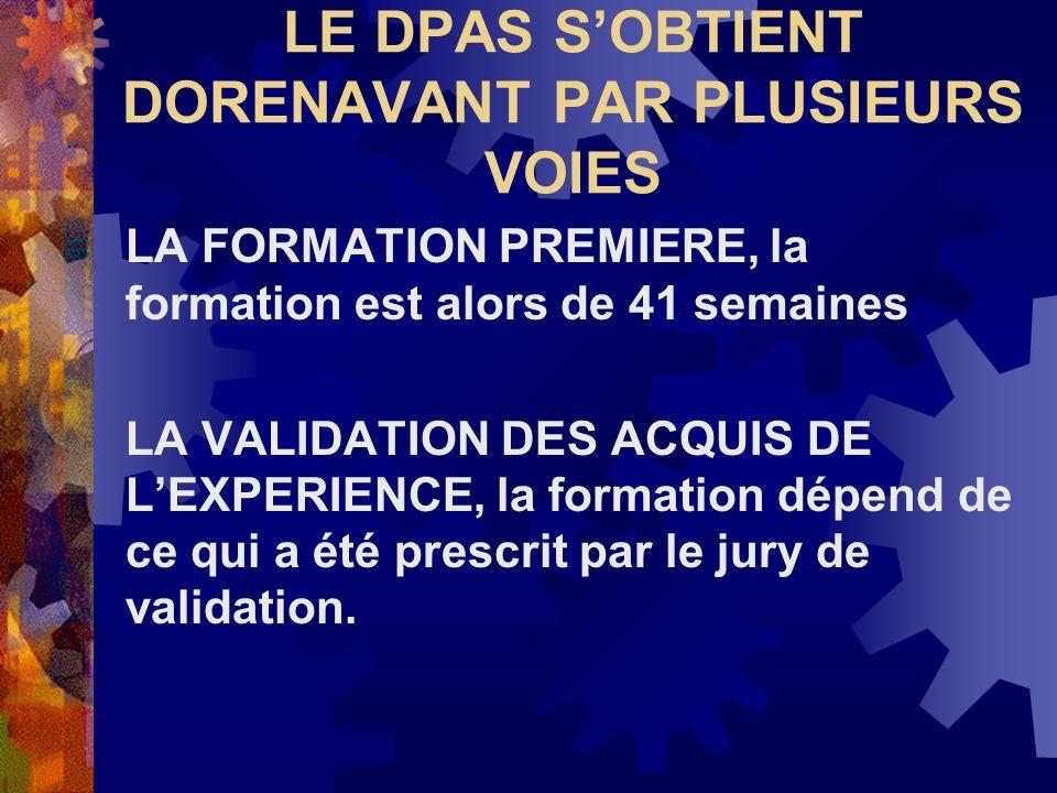 LE DPAS S'OBTIENT DORENAVANT PAR PLUSIEURS VOIES