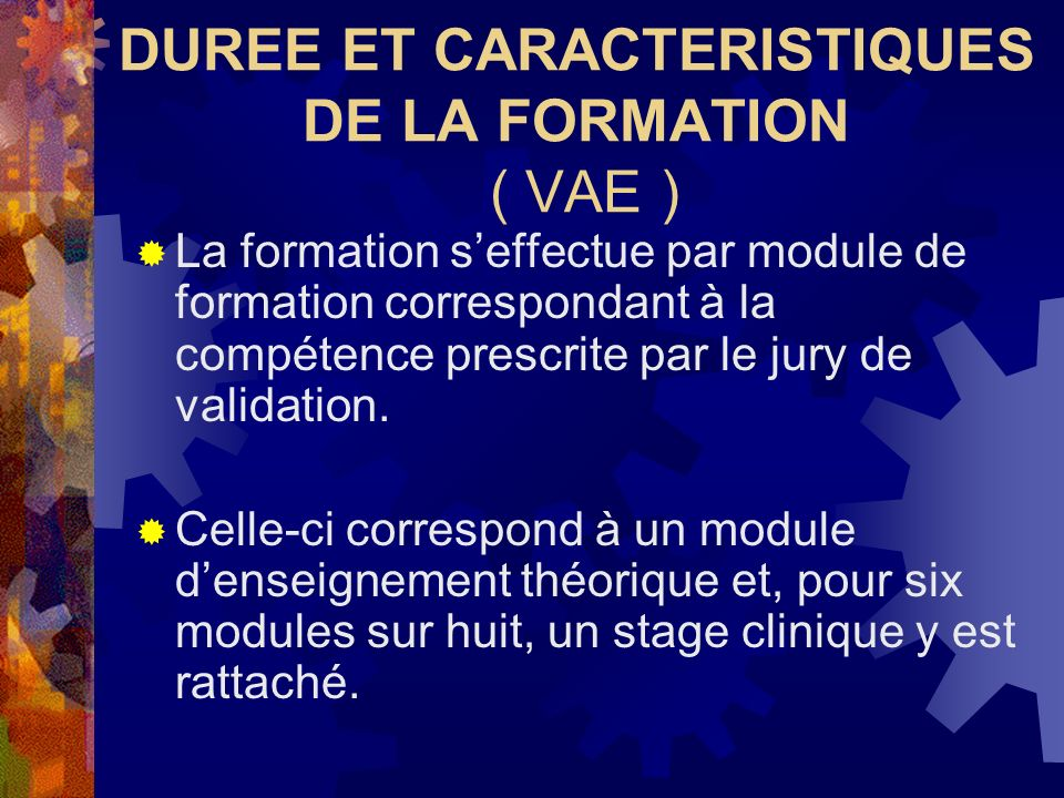 DUREE ET CARACTERISTIQUES DE LA FORMATION ( VAE )