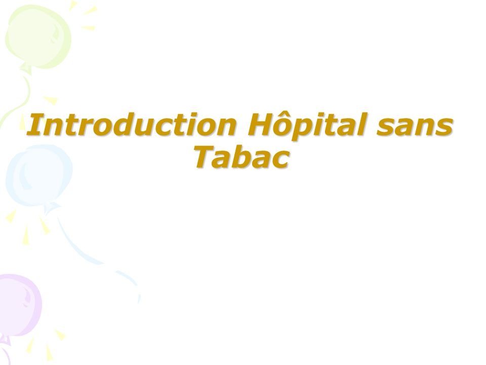 Introduction Hôpital sans Tabac