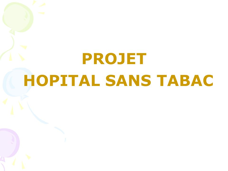 PROJET HOPITAL SANS TABAC