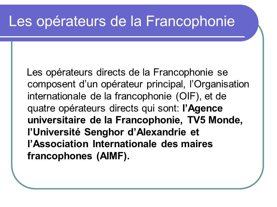 Les opérateurs de la Francophonie