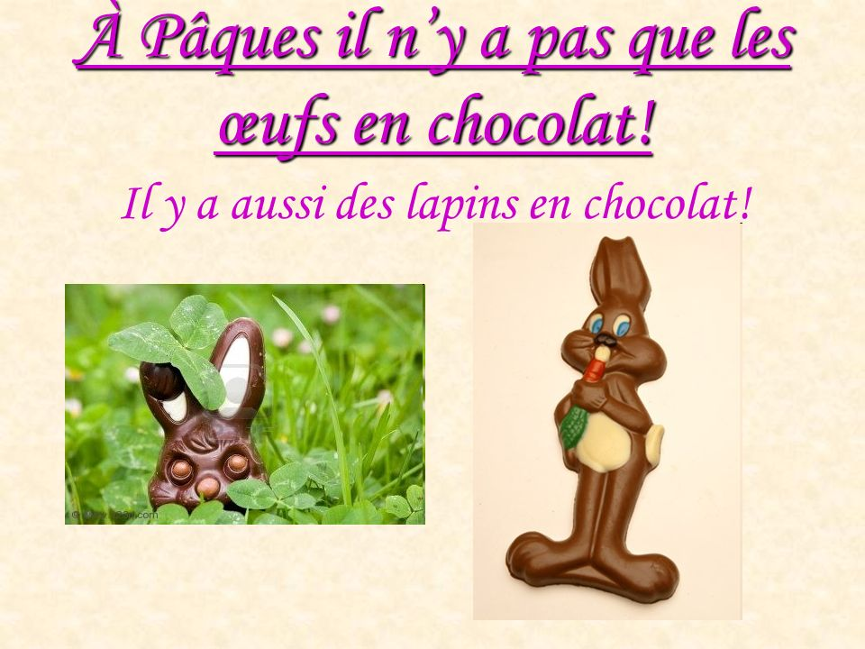 À Pâques il n'y a pas que les œufs en chocolat!