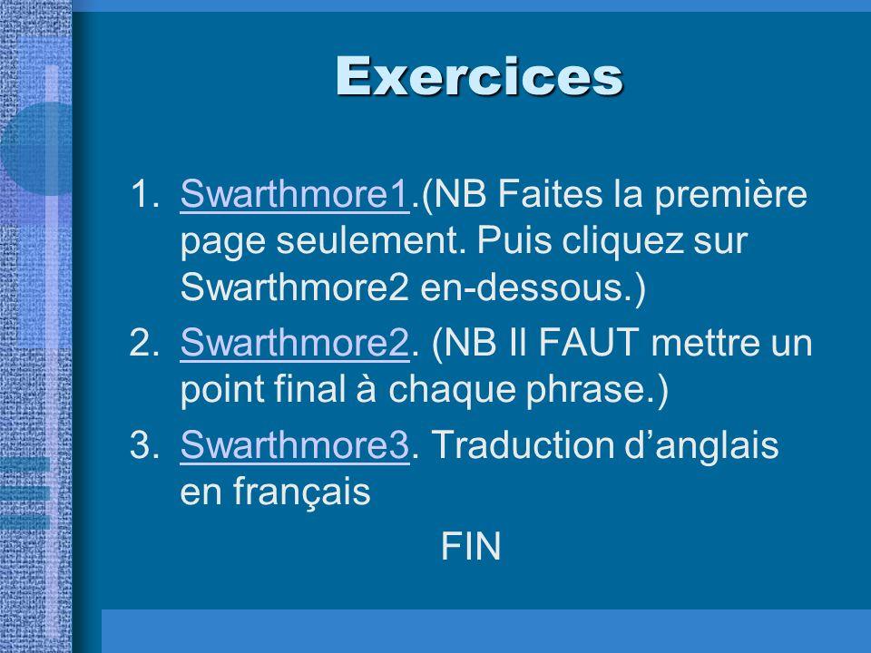 Exercices Swarthmore1.(NB Faites la première page seulement. Puis cliquez sur Swarthmore2 en-dessous.)