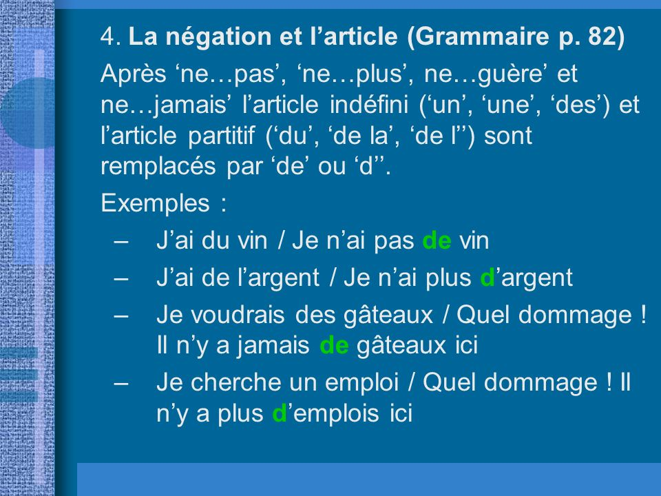 4. La négation et l'article (Grammaire p. 82)