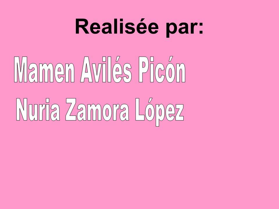 Realisée par: Mamen Avilés Picón Nuria Zamora López